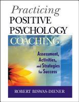 Practicing Positive Psychology Coaching PDF
