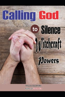 Calling God to Silence Witchcraft Powers Book