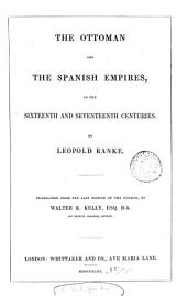 The Ottoman and the Spanish empires in the sixteenth and seventeenth centuries, tr. [from Fürsten und Völker, vol.1] by W.K. Kelly
