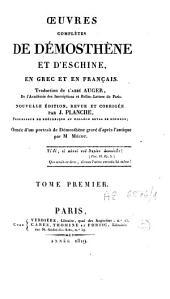 Oeuvres complètes de Démosthène et d'Eschine: en Grec et en Français, Volume1