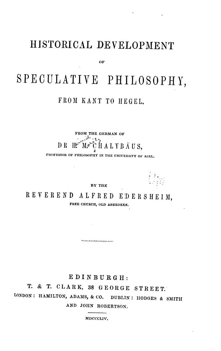 Historical Development of Speculative Philosophy, from Kant to Hegel
