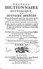 Nouveau dictionnaire historique, ou Histoire abrégée de tous les hommes qui se sont fait un nom par des talens, des vertus, des forfaits, des erreurs...