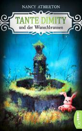 Tante Dimity und der Wunschbrunnen