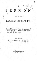 A Sermon on the Love of Country  Preached before the First Company of Belfast Volunteers  on Sunday  the 19th of July  1778 PDF