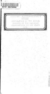 Compilation ... of the Annual Reports of the Railroad Corporations in the State ...