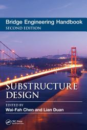 Bridge Engineering Handbook, Second Edition: Substructure Design, Edition 2