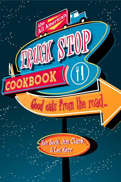 Download The All American Truck Stop Cookbook Book