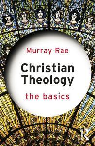 Christian Theology  The Basics Book