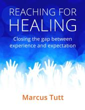 Reaching for Healing : Closing the Gap Between Experience and Expectation