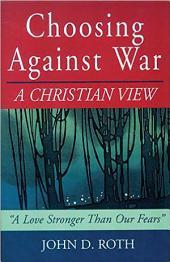 Choosing Against War: A Christian View
