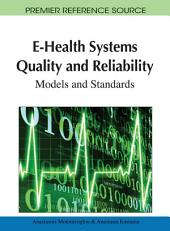 E-Health Systems Quality and Reliability: Models and Standards: Models and Standards