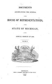 Documents Communicated to the Senate and House of Representatives of the State of Michigan, at the Annual Session of ...