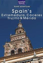 Spain's Extremadura, C‡ceres, Trujillo & MŽrida