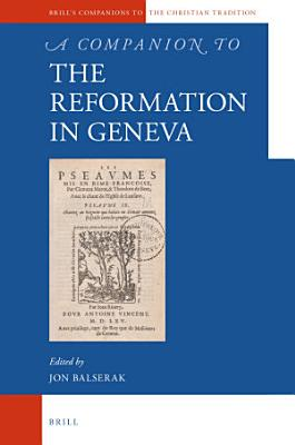 A Companion to the Reformation in Geneva PDF