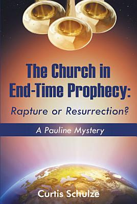 The Church in End Time Prophecy