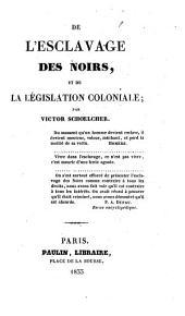 De l'esclavage des Noirs et de la Legislation coloniale