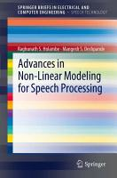 Advances in Non Linear Modeling for Speech Processing PDF