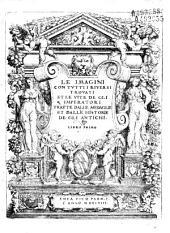 Le Imagini con tutti i riversi trovati et le vite degli [XII] imperatori tratte dalle medaglie et dalle historie degli antichi...