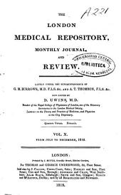 The London Medical Repository, Monthly Journal, and Review: Volume 10