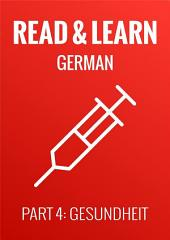 Read & Learn German - Deutsch lernen - Part 4: Gesundheit