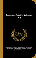 Botanical Gazette  Volumes 7 8 PDF