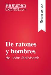 De ratones y hombres de John Steinbeck (Guía de lectura): Resumen y análisis completo