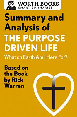 Summary and Analysis of The Purpose Driven Life  What On Earth Am I Here For