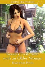 Ketan's First Time with an Older Woman: Desi Erotica