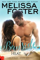 Bayside Heat: (Small town contemporary romance, beach read)