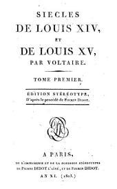 Siècles de Louis XIV, et de Louis XV: Volume1