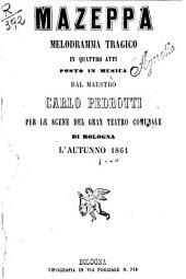 Mazeppa: melodramma tragico in quattro atti : per le scene del Gran Teatro Comunale di Bologna l'autunno 1861