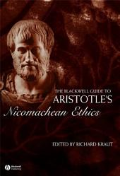 The Blackwell Guide to Aristotle's Nicomachean Ethics