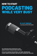 How To Start Podcasting While Very Busy