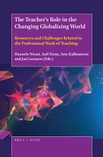 The Teacher   s Role in the Changing Globalizing World PDF