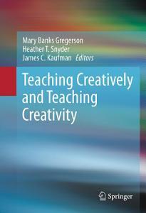 Teaching Creatively and Teaching Creativity Book