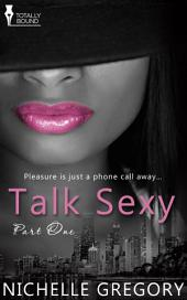 Talk Sexy: Part One