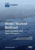 Water-Worked Bedload: Hydrodynamic and Mass Transport
