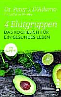 4 Blutgruppen   Das Kochbuch f  r ein gesundes Leben PDF