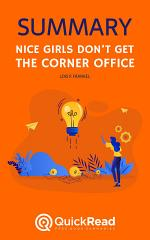 Nice Girls Don't Get the Corner Office by Lois P. Frankel (Summary)
