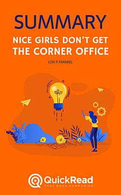 Nice Girls Don   t Get the Corner Office by Lois P  Frankel  Summary  PDF