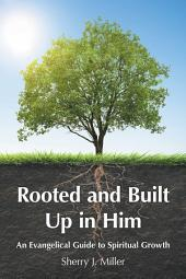 Rooted and Built Up in Him