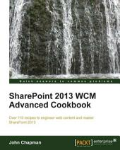SharePoint 2013 WCM Advanced Cookbook