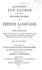 Ollendorff s New Method of Learning to Read  Write  and Speak the French Language     and Numerous Corrections  Additions  and Improvements  Suitable for this Country PDF