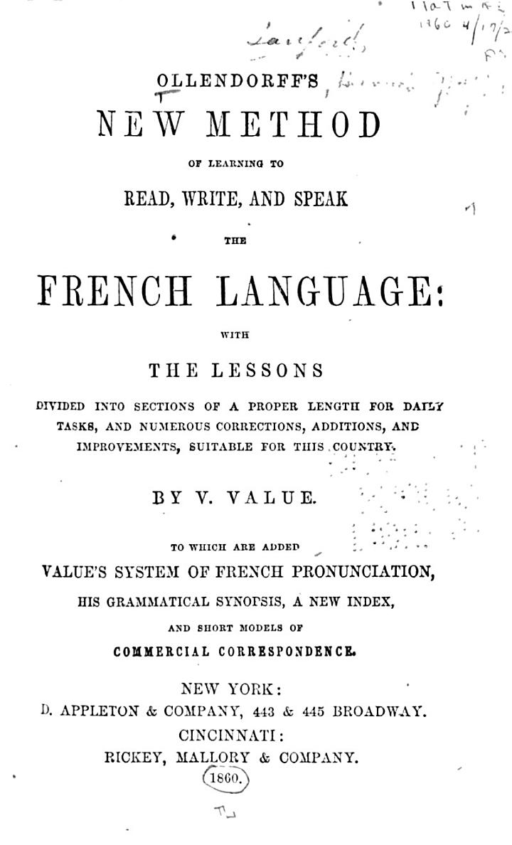 Ollendorff's New Method of Learning to Read, Write, and Speak the French Language ... and Numerous Corrections, Additions, and Improvements, Suitable for this Country