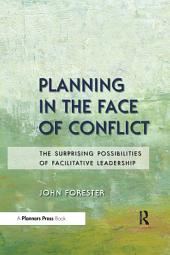 Planning in the Face of Conflict: The Surprising Possibilities of Facilitative Leadership