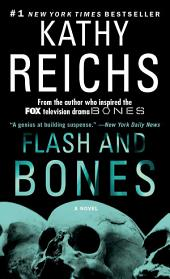 Flash and Bones: A Novel