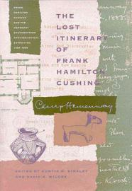 The Lost Itinerary Of Frank Hamilton Cushing