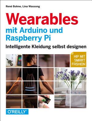 Wearables mit Arduino und Raspberry Pi PDF