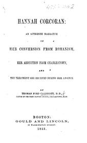 Hannah Corcoran: an authentic narrative of her conversion from Romanism, her abduction from Charlestown, etc
