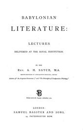 Babylonian Literature: Lectures Delivered at the Royal Institution